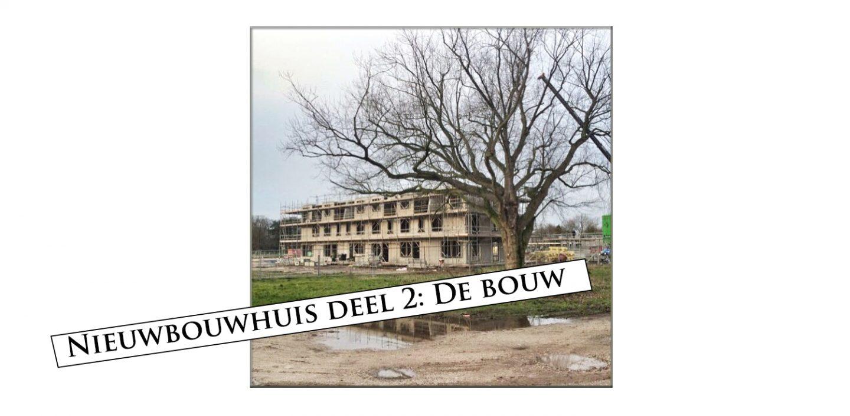 Nieuwbouwhuis deel 2: Start van de bouw